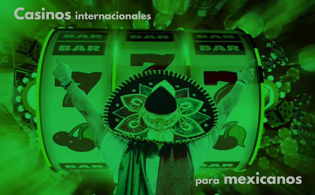 casinos que aceptan mexicanos